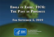Intro slide from CDC reads Ebola in Zaire, 1976: The Past as Prologue