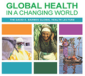 Barmes lecture promotion - Global Health in a Changing World